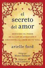 El Secreto del Amor : Descubre el Poder de la Ley de Atracción y Encuentra al...