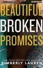 Beautiful Broken Promises by Kimberly Lauren (CD-Audio, 2015)