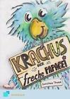 Krachus, der freche Papagei von Dorothea Thomé (2010, Kunststoffeinband)