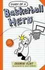 Diary of a Basketball Hero by Shamini Flint (Paperback, 2015)