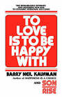 To Love Is to Be Happy with by Barry Neil Kaufman (Paperback / softback)