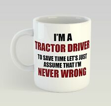 Never Wrong Tractor Driver Mug Funny Birthday Novelty Gift Farm Farmer Farming