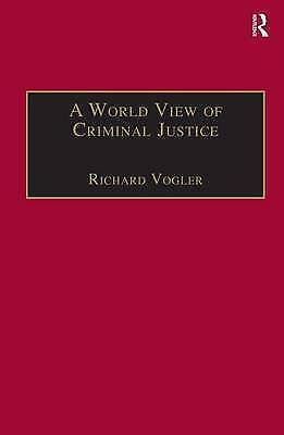A World View of Criminal Justice (International and Comparative Criminal Justic
