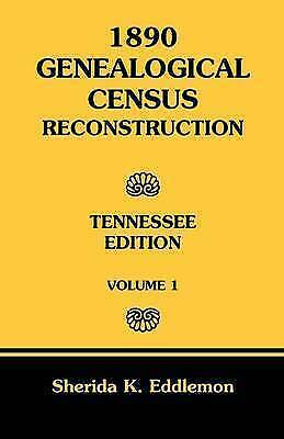 1890 Genealogical Census Reconstruction : Tennessee, Paperback by Eddlemon, S...