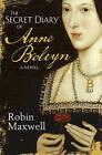 The Secret Diary of Anne Boleyn by Robin Maxwell (Paperback, 2002)