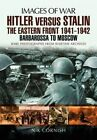 Hitler versus Stalin: The Eastern Front 1941 - 1942: Barbarossa to Moscow by Nik Cornish (Paperback, 2016)