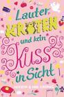Lauter Kröten und kein Kuss in Sicht von Kerstin Kropac und Noa Kropac (2016, Gebundene Ausgabe)