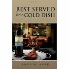 Best Served on a Cold Dish 9781450083690 by Amer W Awad Hardback