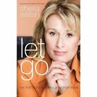 Let Go: Live Free of the Burdens All Women Know by Sheila Walsh (Paperback, 2011)
