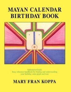 Mayan Calendar Birthday Book by Mary Fran Koppa