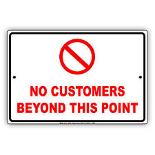 No Customers Beyond This Point Novelty Wall Art Decor Aluminum Metal Sign
