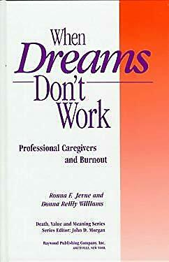 When Dreams Don't Work : Professional Caregivers and Burnout