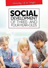 Growing up in Stages: Social Development of Three- and Four-Year-Olds by...