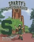Sparty's Game Day Rules by Sherri Graves Smith 9781620866443 Hardback 2014