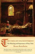 The Uses of Enchantment: The Meaning and Importance of Fairy Tales by Bettelhei