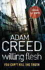 Willing Flesh by Adam Creed (Paperback, 2010)