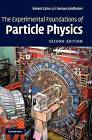 The Experimental Foundations of Particle Physics by Gerson Goldhaber, Robert N. Cahn (Hardback, 2009)