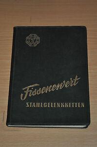 Sachbücher Wilhelm Fissenewert Gütersloh Stahlgelenkketten Katalog Ausgabe 1952 Daten Knitterfestigkeit Auto & Verkehr