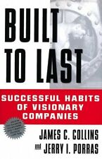 Built to Last : Successful Habits of Visionary Companies by Jim Collins and Jerry I. Porras (1994, Hardcover)