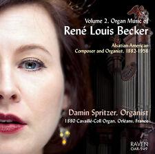 Pipe Organ Music of René Louis Becker, Vol. 2, Damin Spritzer, organist