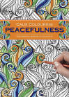 Calm Colouring: Peacefulness: 100 Creative Designs to Colour in by Southwater (Spiral bound, 2015)
