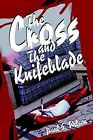 The Cross and the Knifeblade by Paul Seibert Wilson (Paperback / softback, 2002)