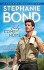 Baby, Come Home by Stephanie Bond (Paperback / softback, 2011)