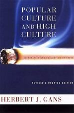 Popular Culture and High Culture:  An Analysis and Evaluation of Taste Gans, He