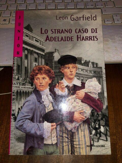 LO STRANO CASO DI ADELAIDE HARRIS LEON GARFIELD junior mondadori