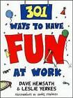 301 Ways to Have Fun at Work by David Hemsath, Dave Hemsath (Paperback, 1997)