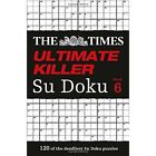The Times Ultimate Killer Su Doku Book 6 by The Times Mind Games (Paperback, 2014)