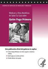 Medicare y Otros Beneficios de Salud: Su Guia Sobre Quien Paga Primero by U....