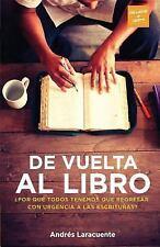 De Vuelta Al Libro : ¿Por Qué Todos Tenemos Que Regresar con Urgencia a Las...