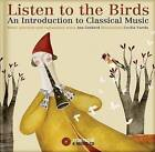 Listen to the Birds: An Introduction to Classical Music by Ana Gerhard (Mixed media product, 2013)