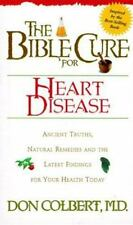 The Bible Cure for Heart Disease: Ancient Truths, Natural Remedies and the Lates