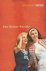The-Easter-Parade-by-Richard-Yates-Paperback-Book-9780099518563-NEW
