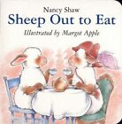 Sheep Out to Eat by Nancy E Shaw (Board book, 2005)