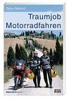 Traumjob Motorradfahren von Sylva Harasim (2013, Taschenbuch)