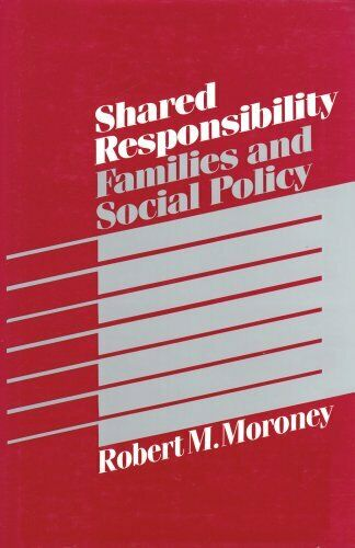 Shared Responsibility  Families and Social Policy  Modern Application