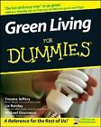 Green Living for Dummies by Yvonne Jeffery, Liz Barclay and Michael Grosvenor (2008, Paperback)