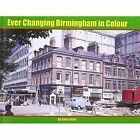 Ever Changing Birmingham in Colour by Yates Garry 1906919666 Irwell Press 2014