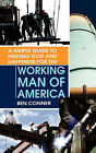 A Simple Guide to Finding God and Happiness for the Working Man of America by Ben Conner (Paperback / softback, 2008)