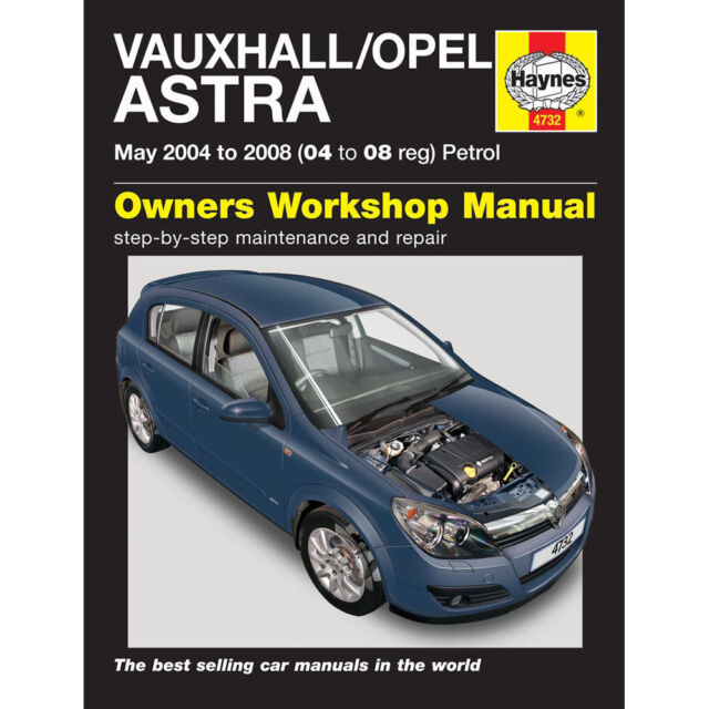 Haynes Manual Vauxhall Opel Astra Petrol 04 08 Car Workshop 4732 For Sale Online Ebay