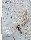 Art+Climate=Change by Bronwyn Johnson, Guy Abrahams, Kelly Gellatly (Hardback, 2016)