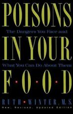 Poisons in Your Food : The Dangers You Face and What You Can Do about Them by...