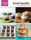 Great Cupcakes: Easy-To-Bake Sweet Treats by Editors of Fine Cooking (Paperback / softback)