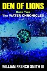 Den of Lions Book Two The Water Chronicles 9781403311993 Paperback 2002