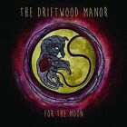 Driftwood Manor The-for The Moon CD
