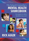 The School Counselor's Mental Health Sourcebook: Strategies to Help Students Succeed by Rick Auger (Paperback, 2015)