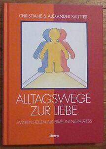 ALLTAGSWEGE-ZUR-LIEBE-FAMILIENAUFSTELLUNG-ERKENNTNISPROZESS-Sautter-2000